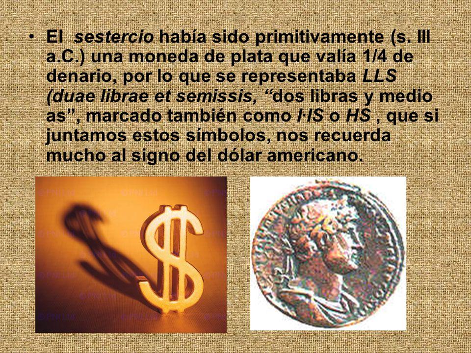 El sestercio había sido primitivamente (s. III a. C