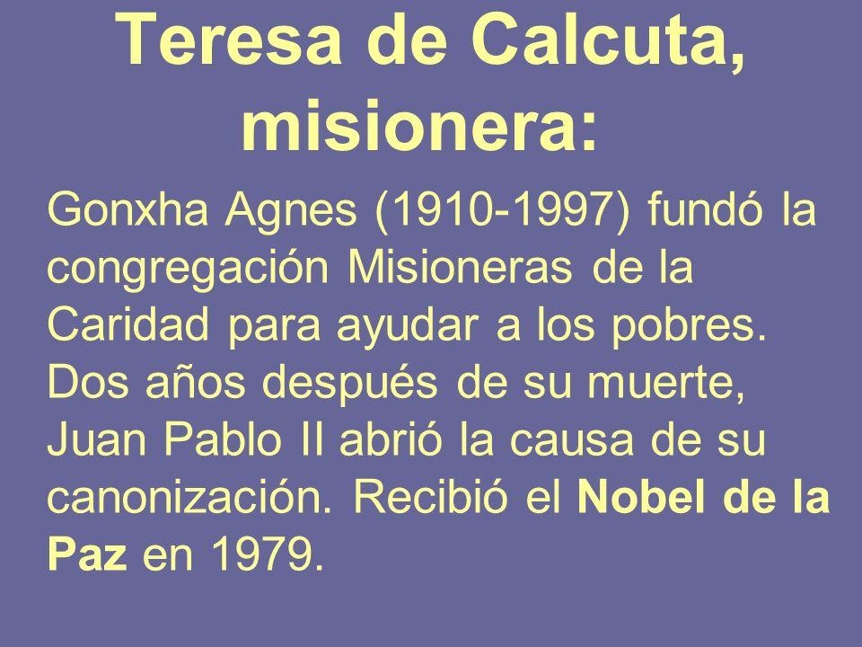 Teresa de Calcuta, misionera: