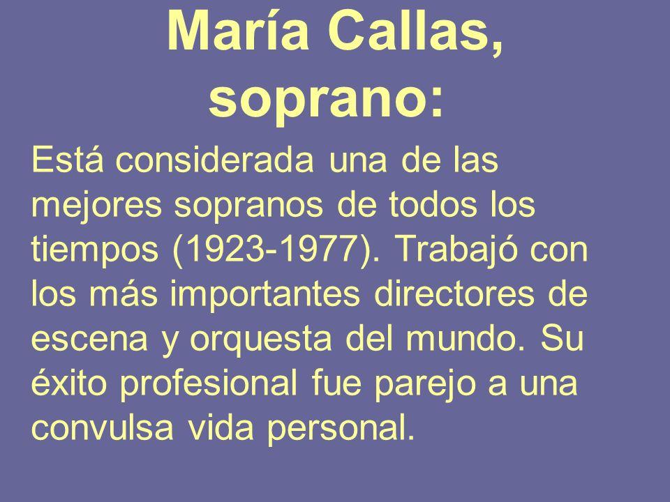 María Callas, soprano: