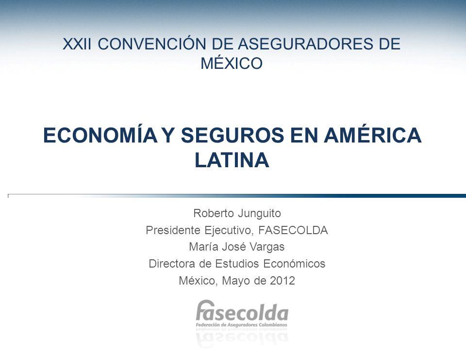 XXII CONVENCIÓN DE ASEGURADORES DE MÉXICO ECONOMÍA Y SEGUROS EN AMÉRICA LATINA