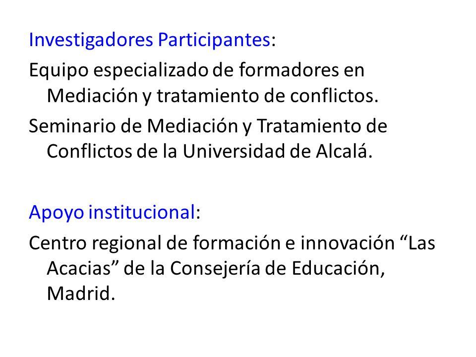 Investigadores Participantes: Equipo especializado de formadores en Mediación y tratamiento de conflictos.