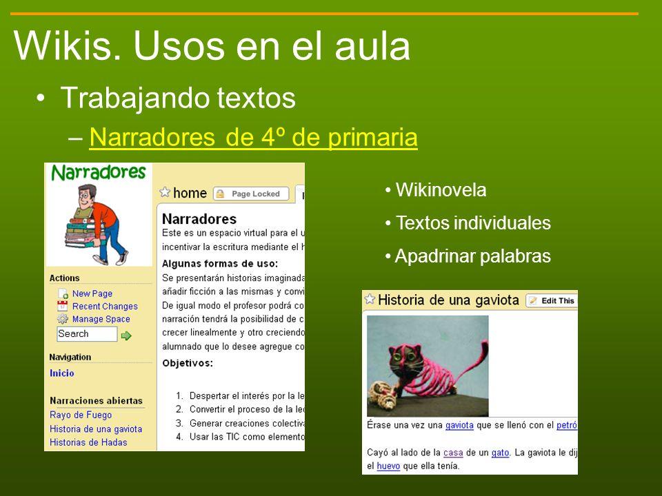 Wikis. Usos en el aula Trabajando textos Narradores de 4º de primaria
