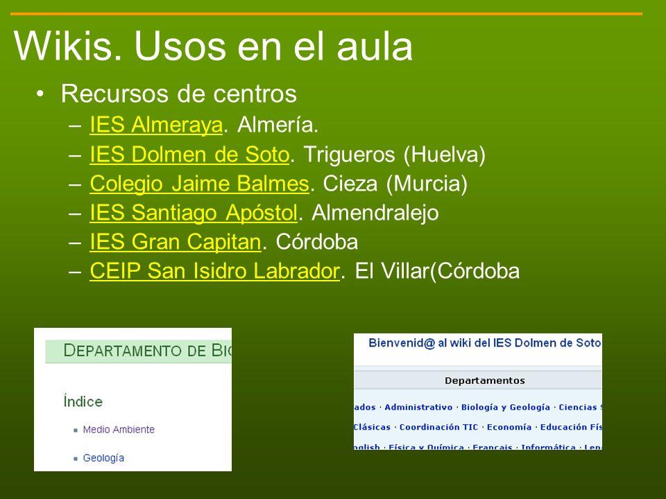 Wikis. Usos en el aula Recursos de centros IES Almeraya. Almería.