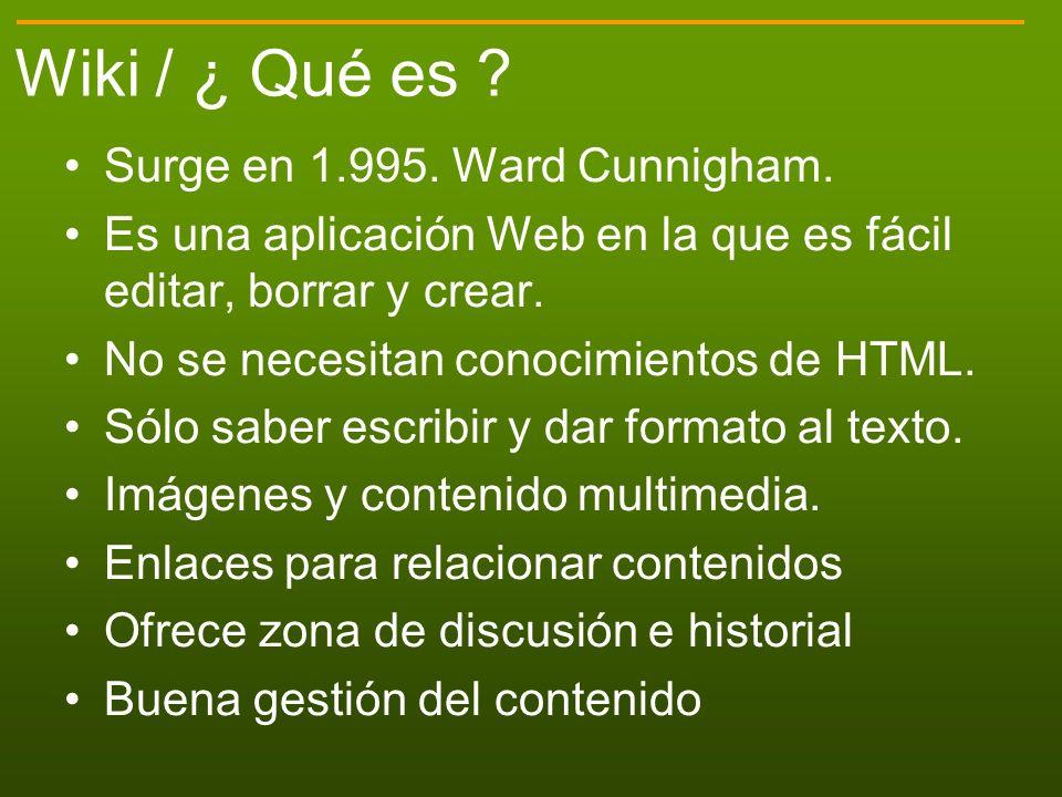 Wiki / ¿ Qué es Surge en 1.995. Ward Cunnigham.