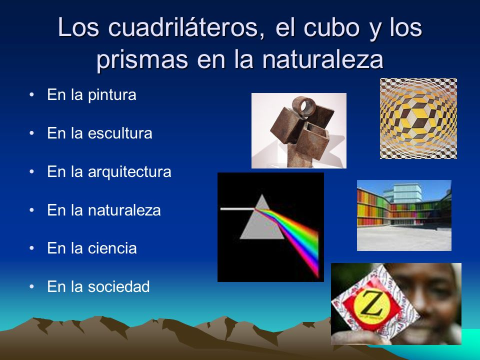 Los cuadriláteros, el cubo y los prismas en la naturaleza