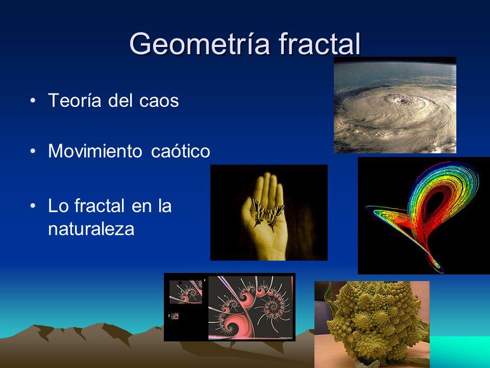 Geometría fractal Teoría del caos Movimiento caótico