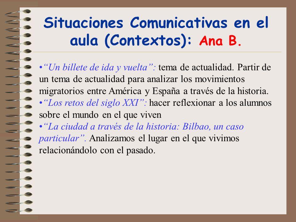 Situaciones Comunicativas en el aula (Contextos): Ana B.