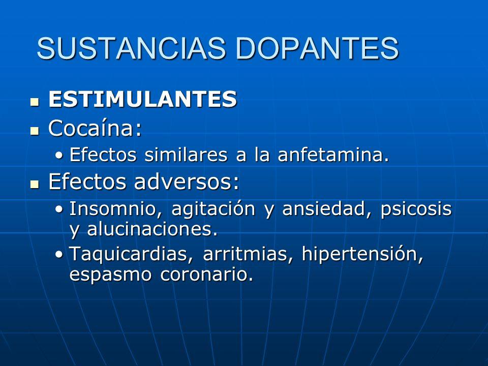 SUSTANCIAS DOPANTES ESTIMULANTES Cocaína: Efectos adversos: