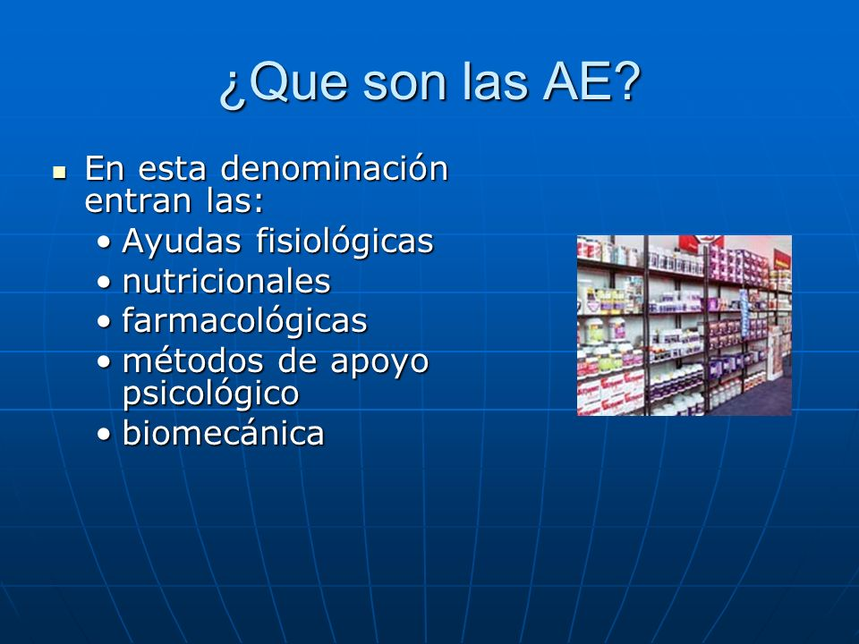 ¿Que son las AE En esta denominación entran las: Ayudas fisiológicas