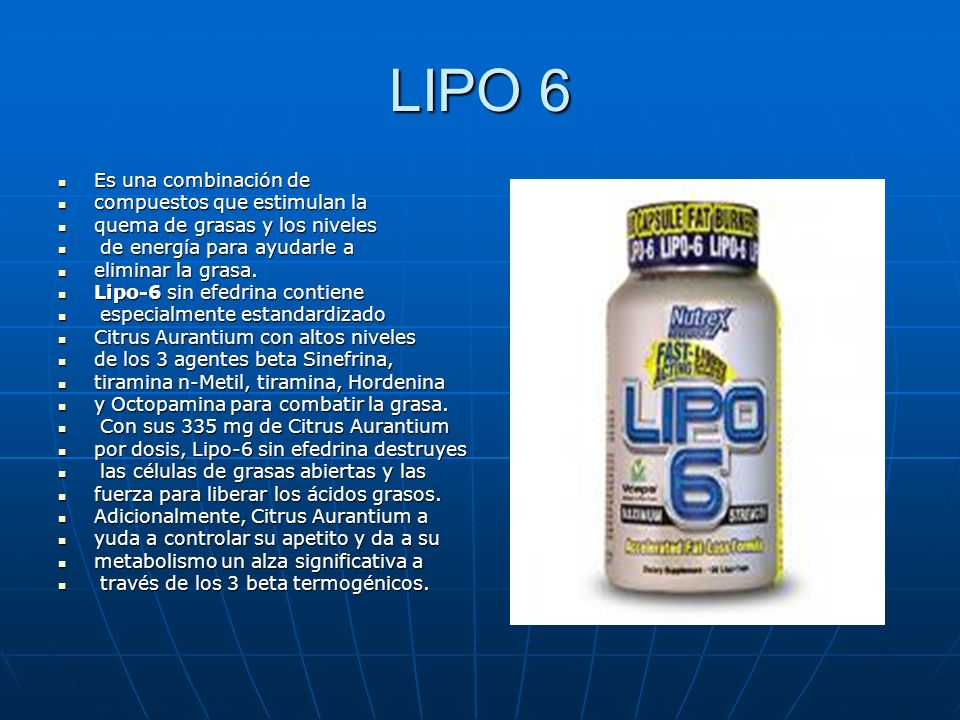 LIPO 6 Es una combinación de compuestos que estimulan la