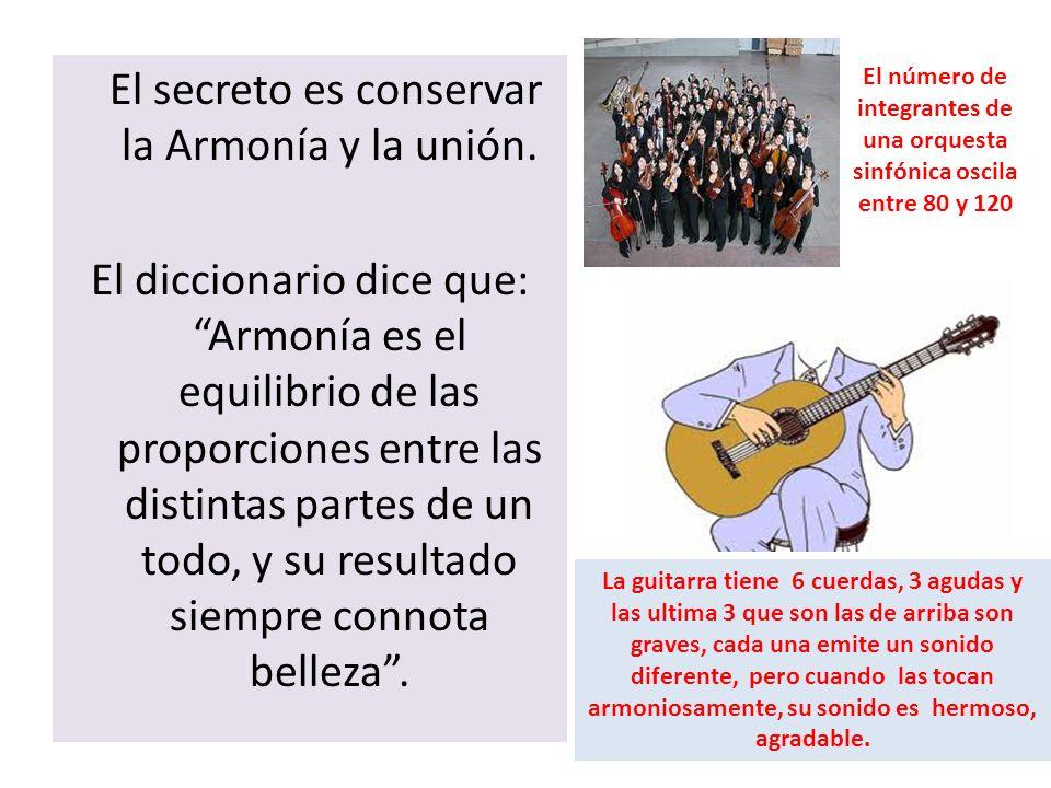 El secreto es conservar la Armonía y la unión