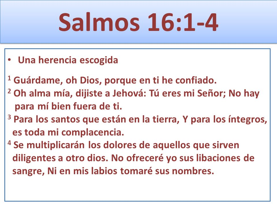 Salmos 16:1-4 Una herencia escogida