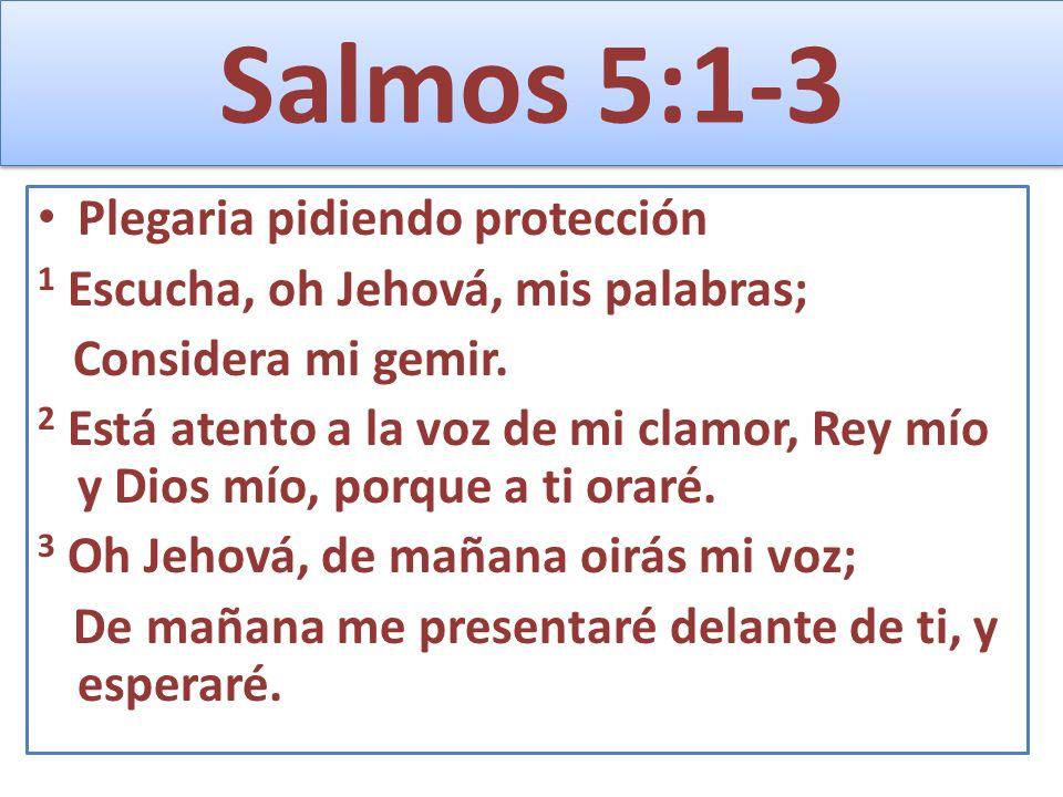 Salmos 5:1-3 Plegaria pidiendo protección