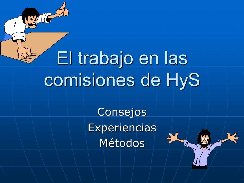 El trabajo en las comisiones de HyS