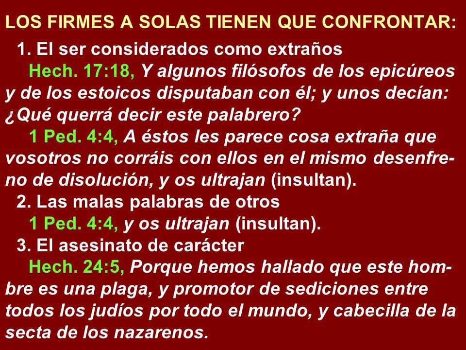 LOS FIRMES A SOLAS TIENEN QUE CONFRONTAR: