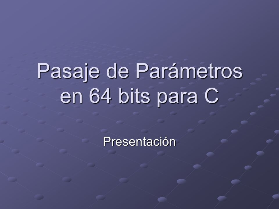Pasaje de Parámetros en 64 bits para C