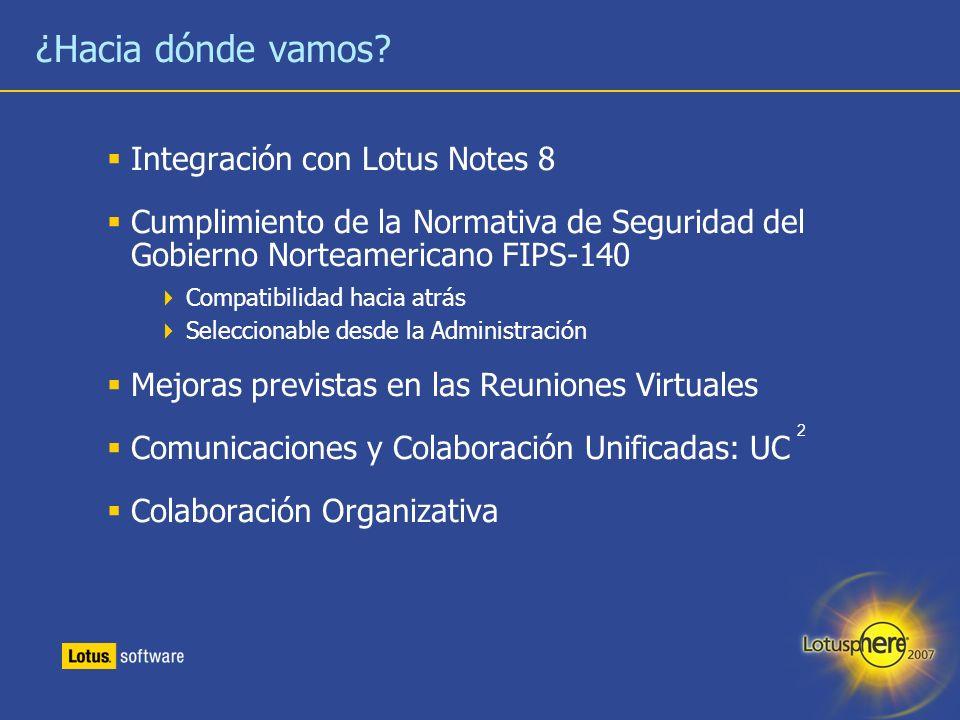 ¿Hacia dónde vamos Integración con Lotus Notes 8