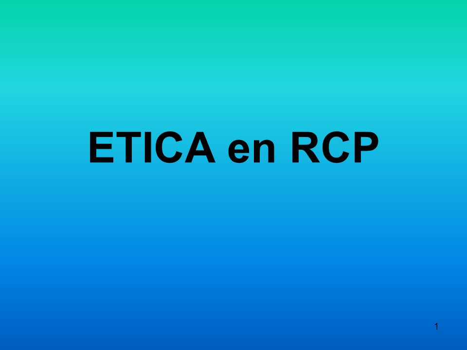 ETICA en RCP