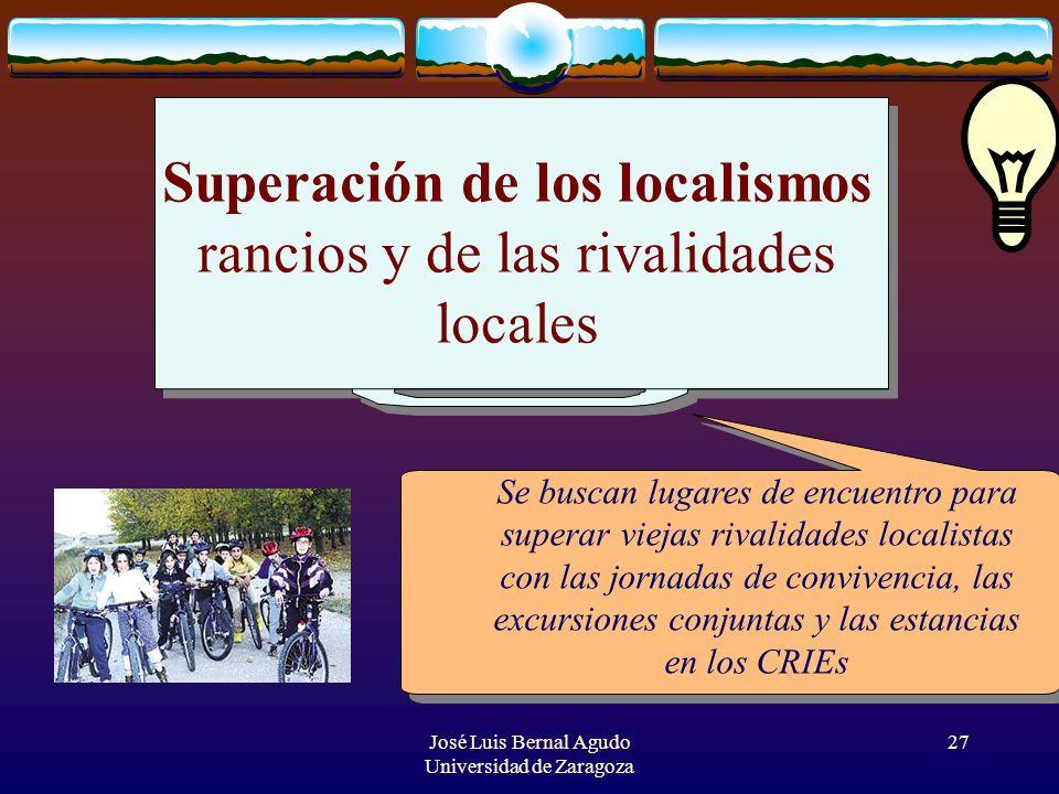 Superación de los localismos rancios y de las rivalidades locales