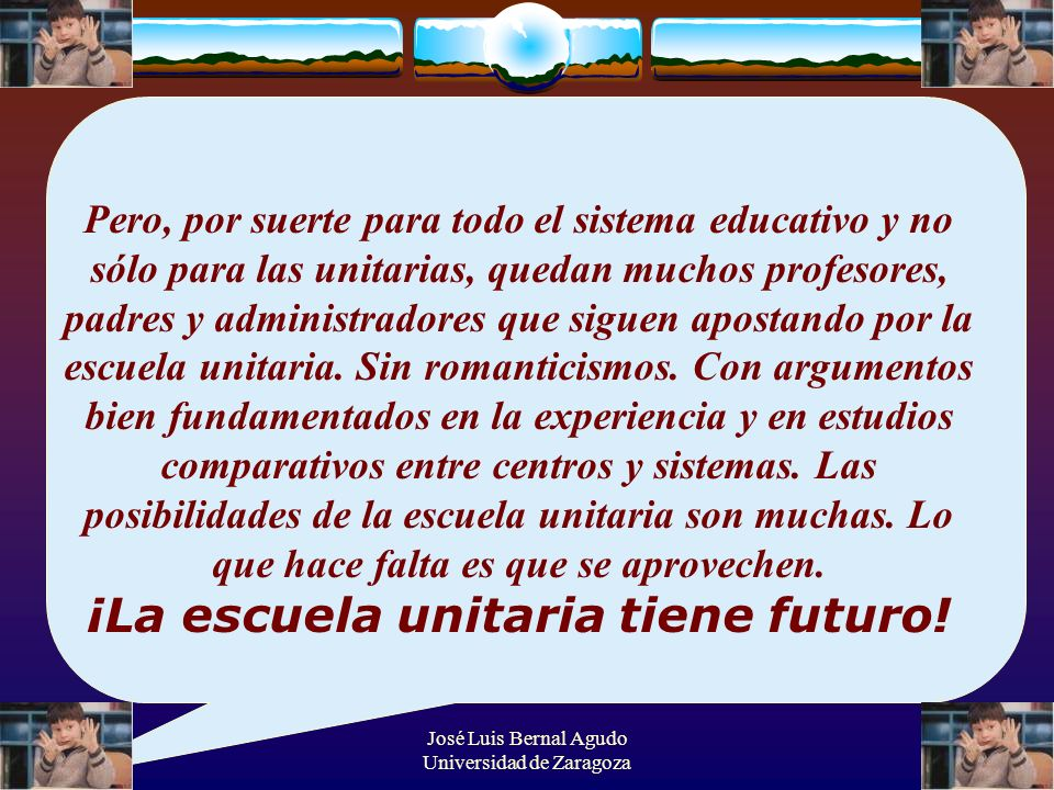 ¡La escuela unitaria tiene futuro!