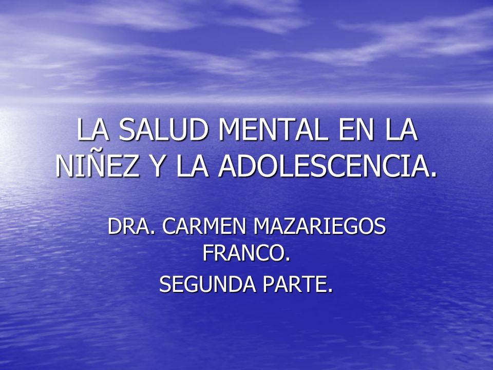 LA SALUD MENTAL EN LA NIÑEZ Y LA ADOLESCENCIA.