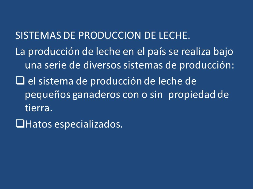 SISTEMAS DE PRODUCCION DE LECHE.