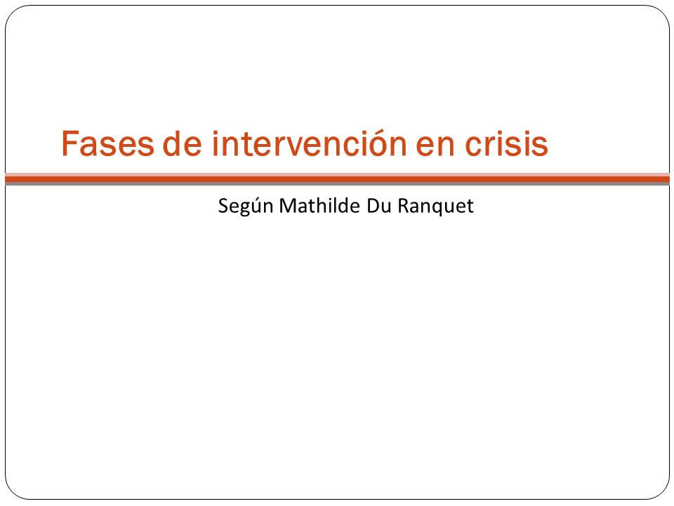 Fases de intervención en crisis
