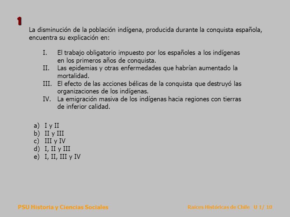 1 La disminución de la población indígena, producida durante la conquista española, encuentra su explicación en: