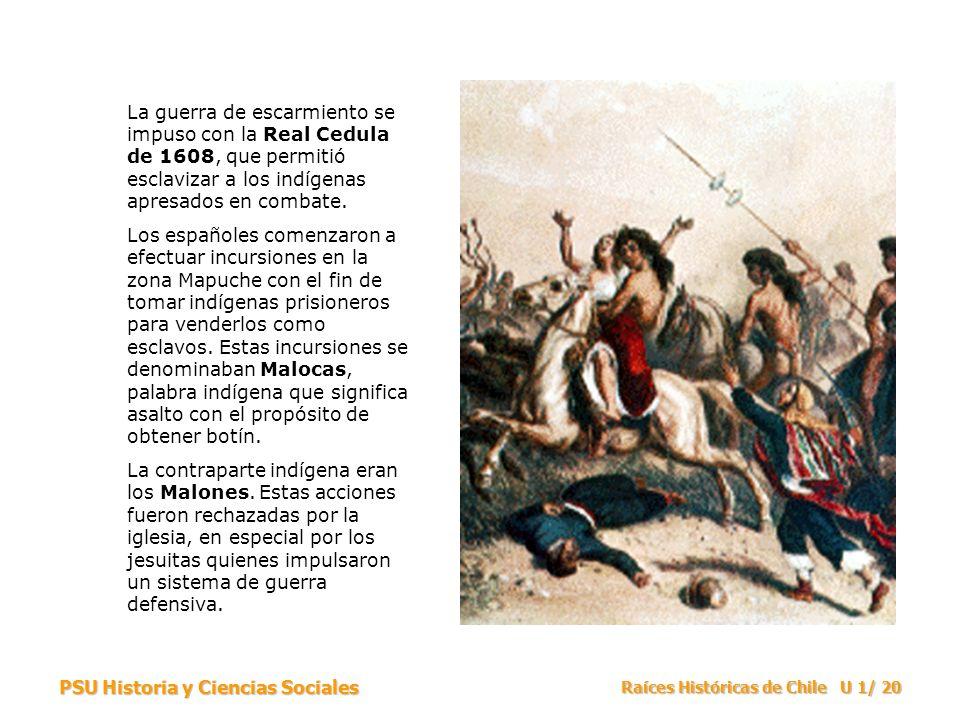 La guerra de escarmiento se impuso con la Real Cedula de 1608, que permitió esclavizar a los indígenas apresados en combate.