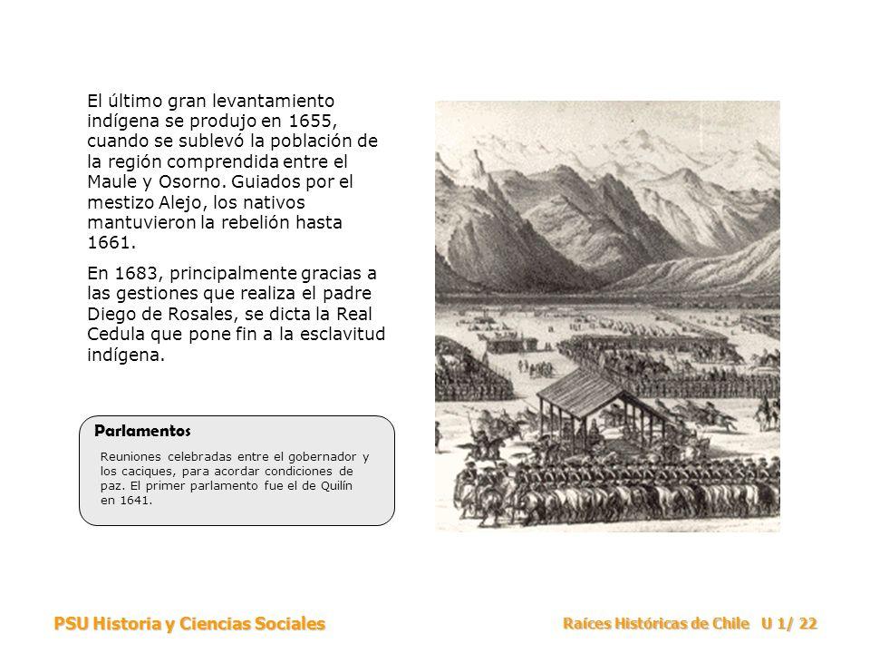 El último gran levantamiento indígena se produjo en 1655, cuando se sublevó la población de la región comprendida entre el Maule y Osorno. Guiados por el mestizo Alejo, los nativos mantuvieron la rebelión hasta 1661.