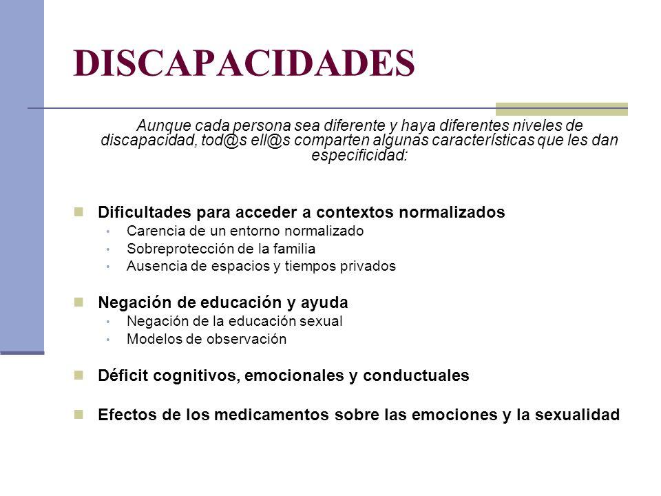DISCAPACIDADES Dificultades para acceder a contextos normalizados