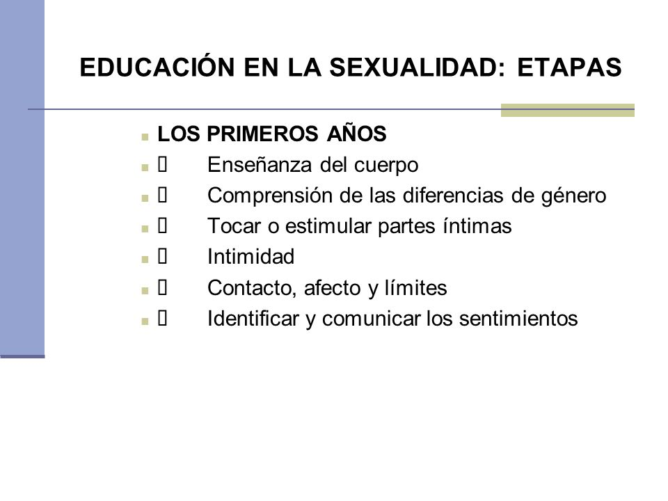 EDUCACIÓN EN LA SEXUALIDAD: ETAPAS