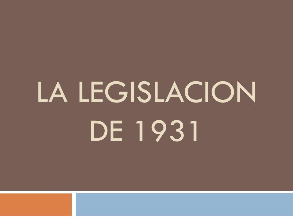 LA LEGISLACION DE 1931