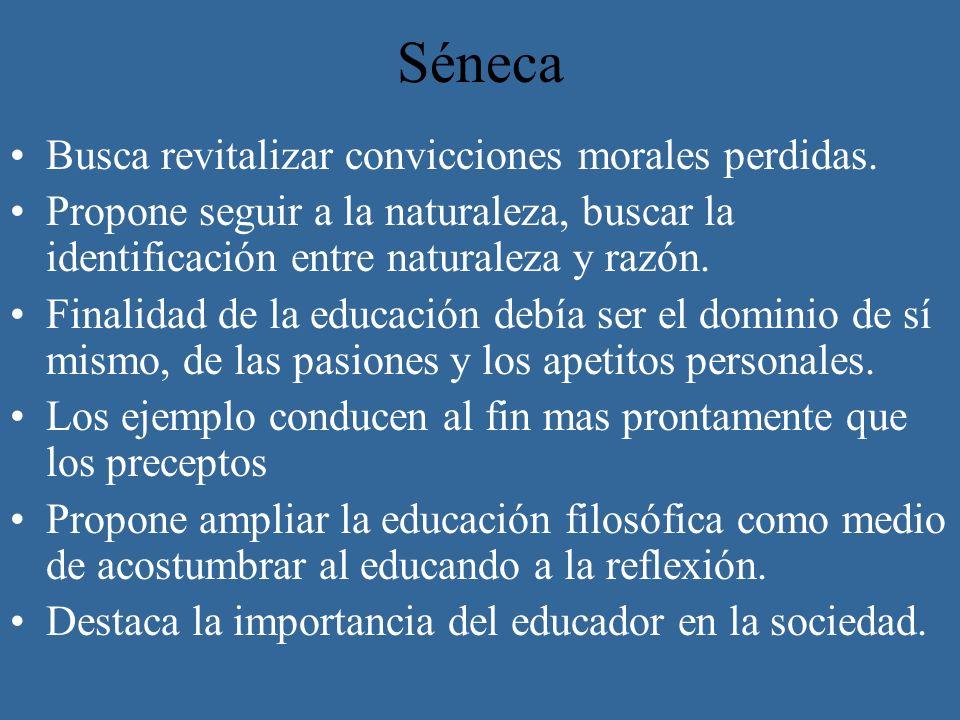 Séneca Busca revitalizar convicciones morales perdidas.