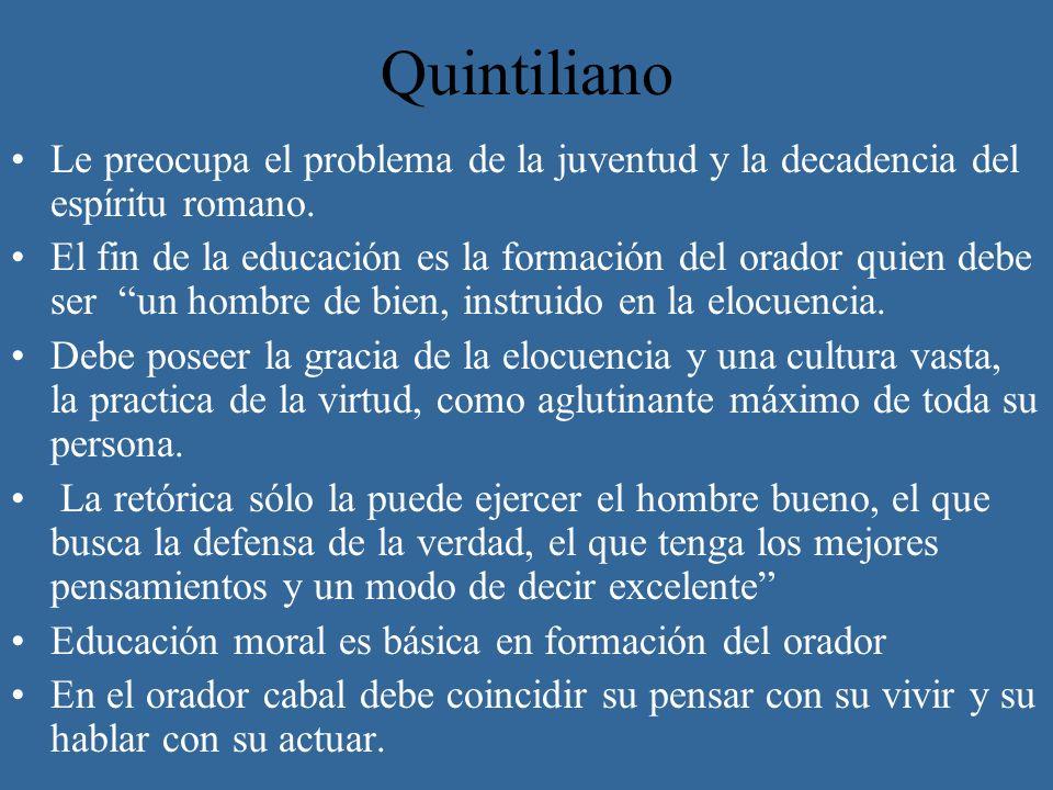 Quintiliano Le preocupa el problema de la juventud y la decadencia del espíritu romano.
