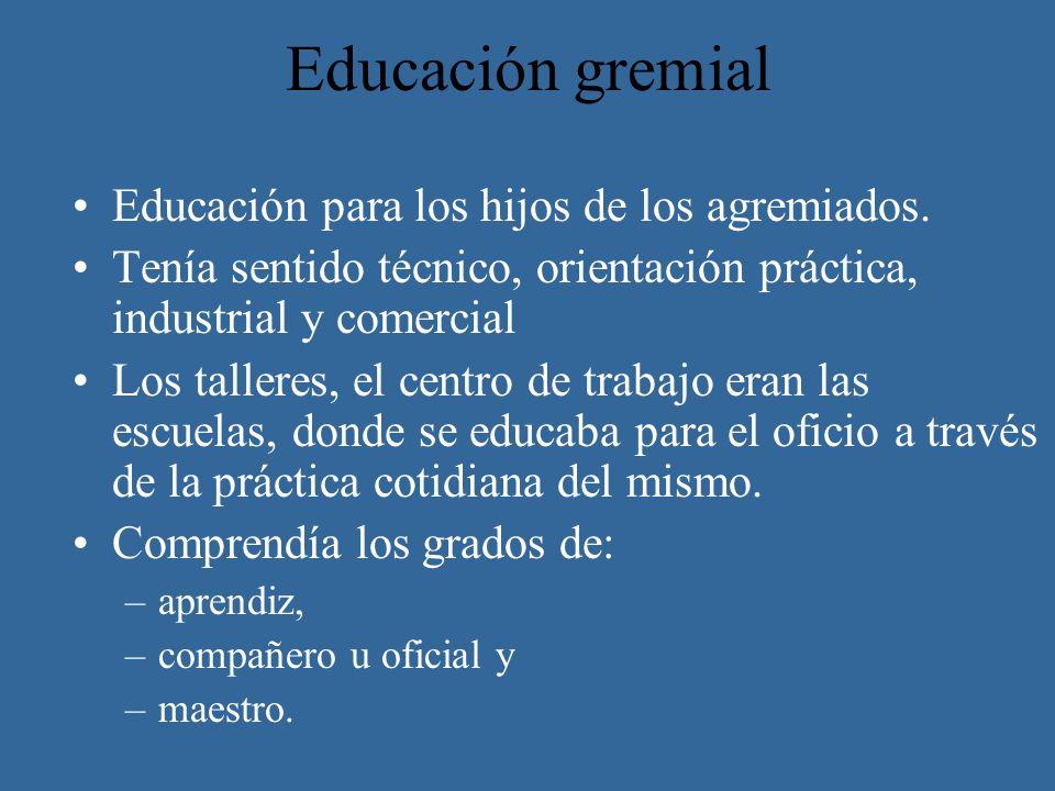Educación gremial Educación para los hijos de los agremiados.