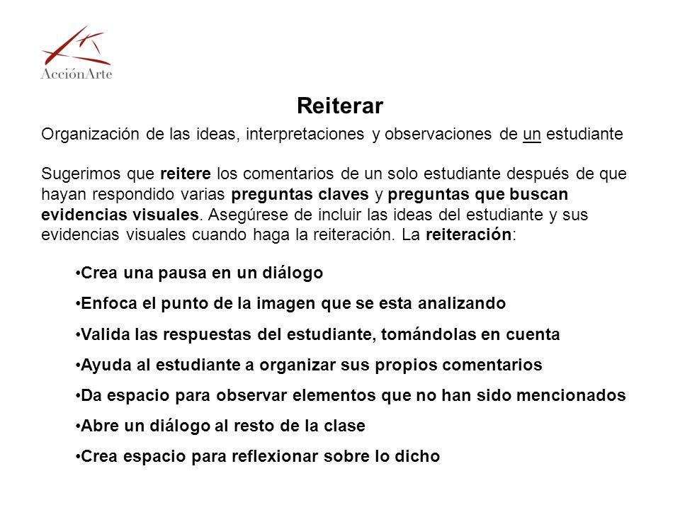 Reiterar Organización de las ideas, interpretaciones y observaciones de un estudiante.