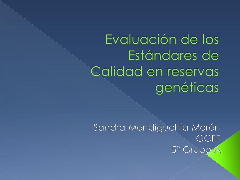 Evaluación de los Estándares de Calidad en reservas genéticas