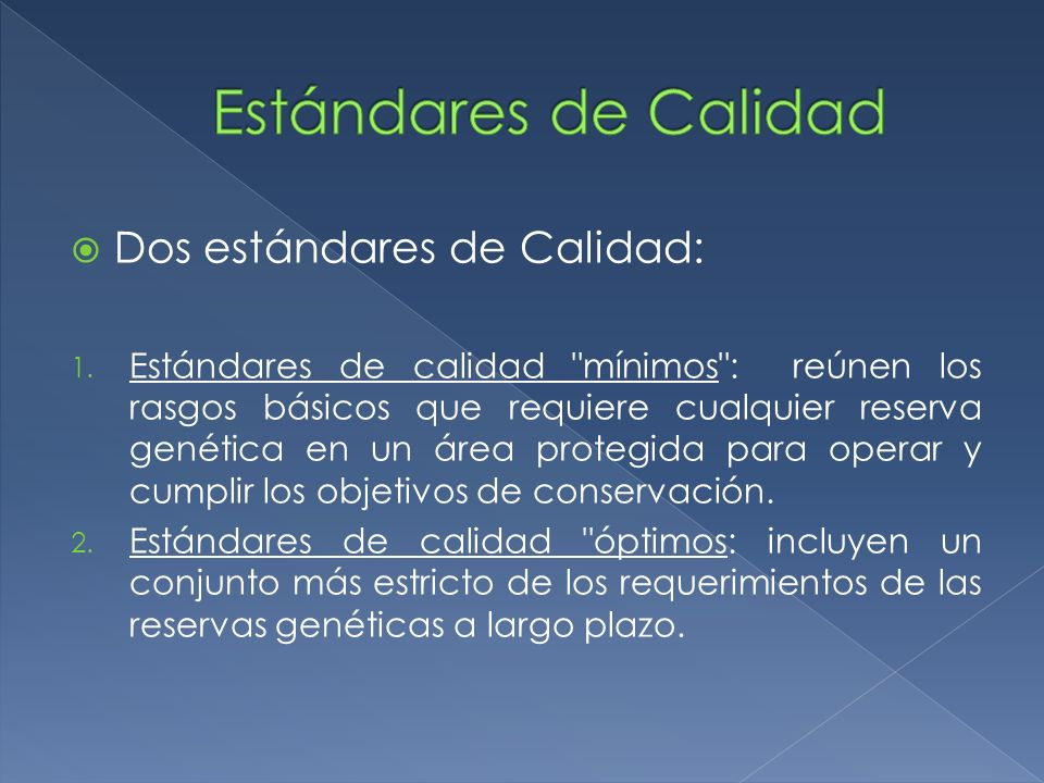 Estándares de Calidad Dos estándares de Calidad: