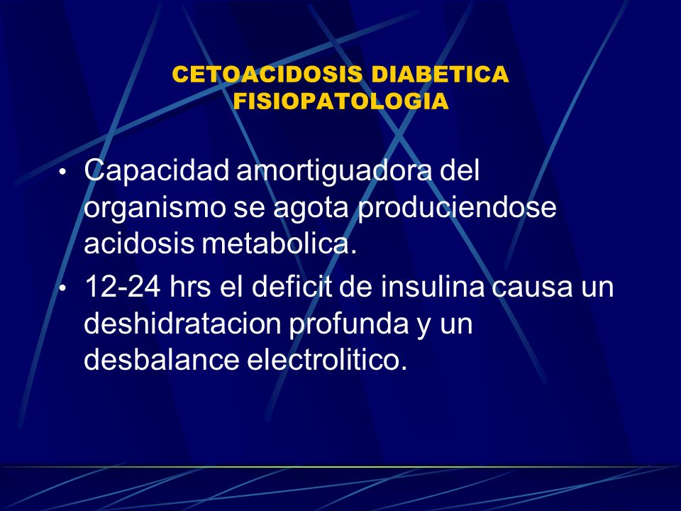 CETOACIDOSIS DIABETICA FISIOPATOLOGIA