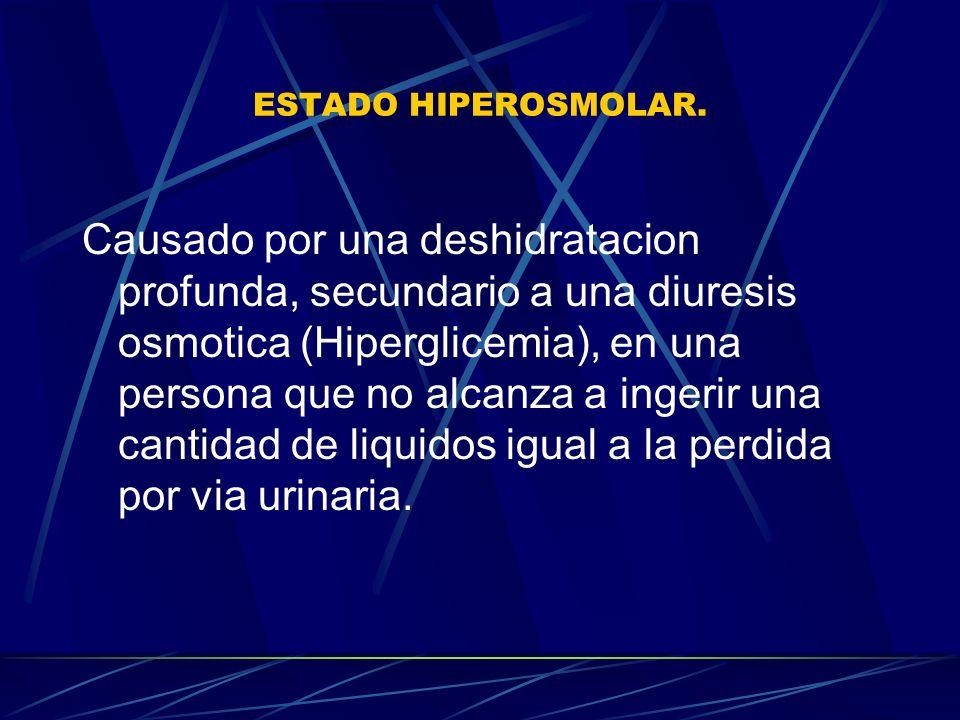 ESTADO HIPEROSMOLAR.