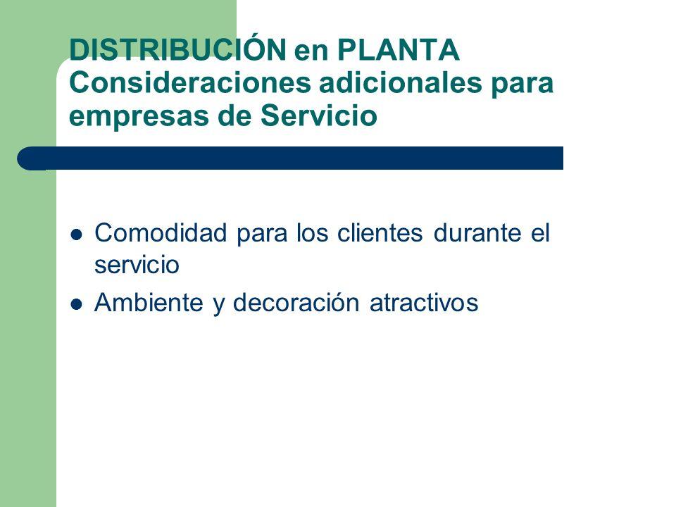 DISTRIBUCIÓN en PLANTA Consideraciones adicionales para empresas de Servicio