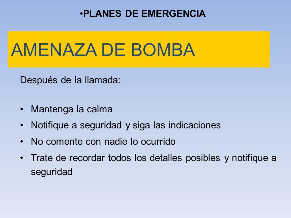 AMENAZA DE BOMBA PLANES DE EMERGENCIA Después de la llamada: