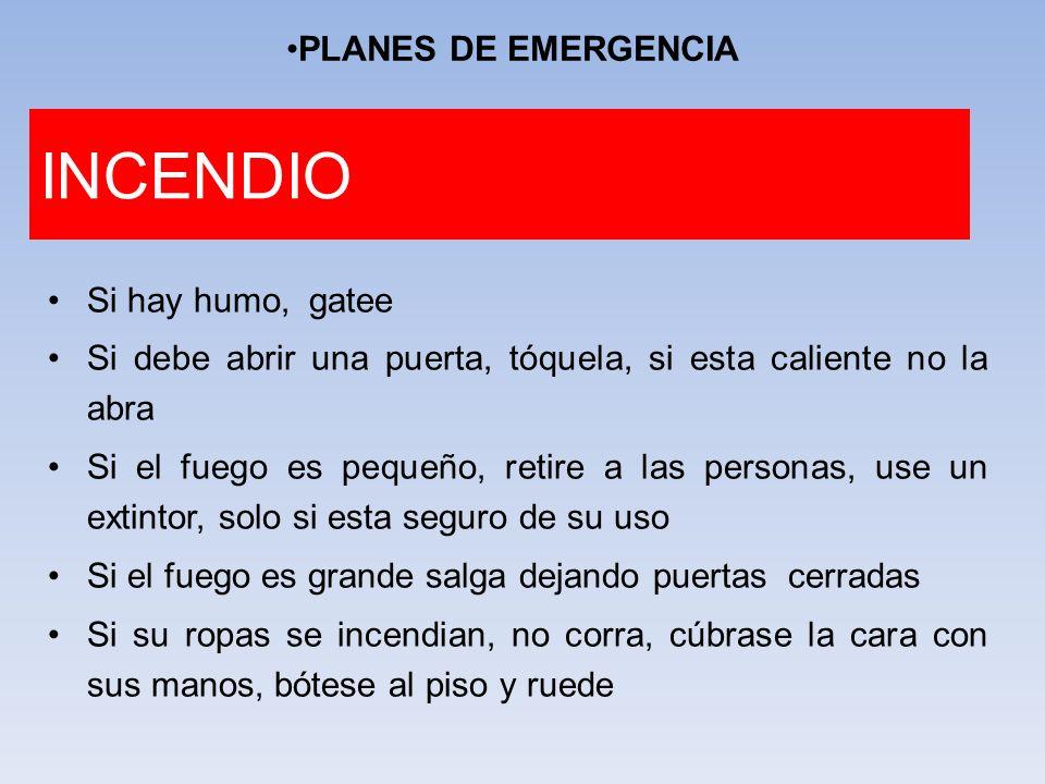 INCENDIO PLANES DE EMERGENCIA Si hay humo, gatee