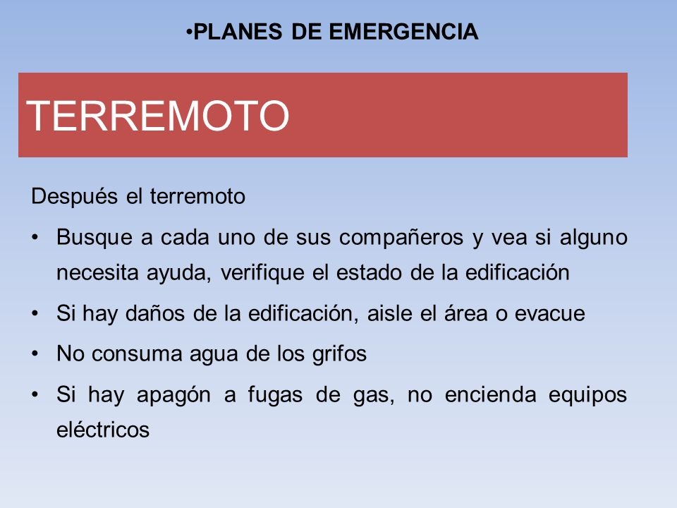 TERREMOTO PLANES DE EMERGENCIA Después el terremoto