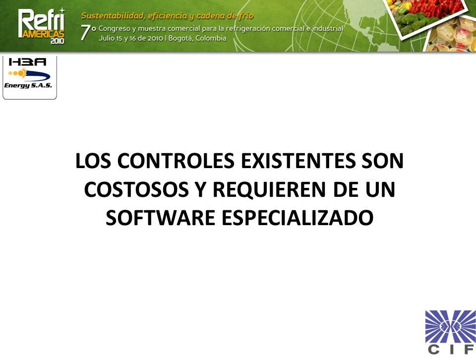 LOS CONTROLES EXISTENTES SON COSTOSOS Y REQUIEREN DE UN SOFTWARE ESPECIALIZADO