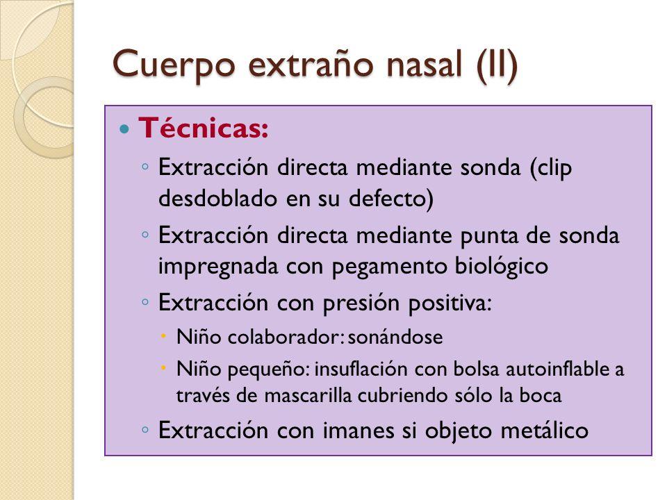 Cuerpo extraño nasal (II)
