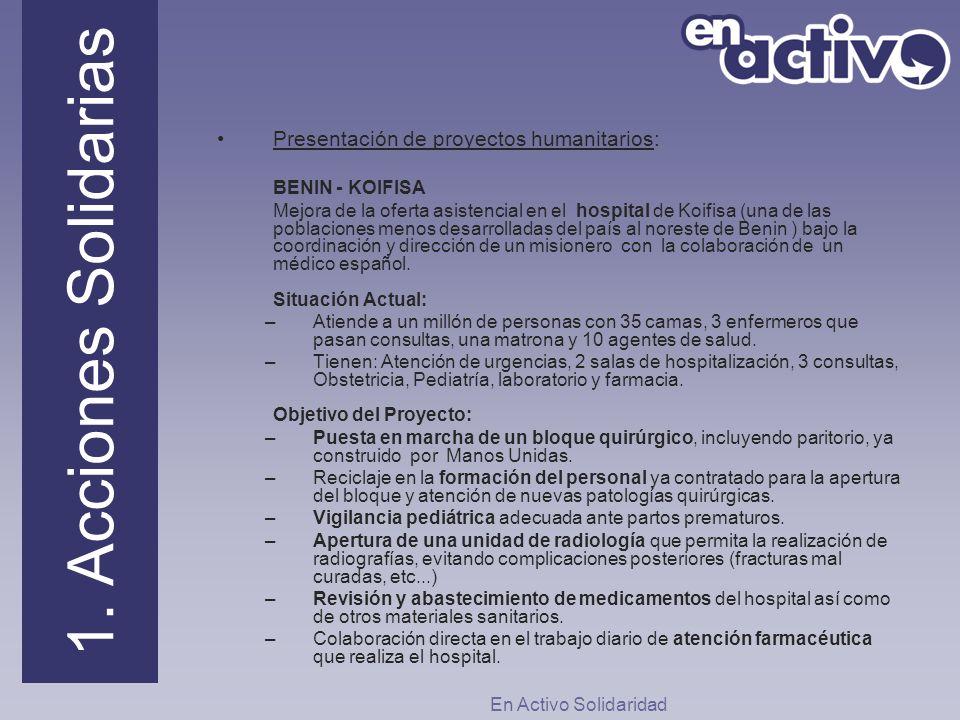 1. Acciones Solidarias Presentación de proyectos humanitarios: