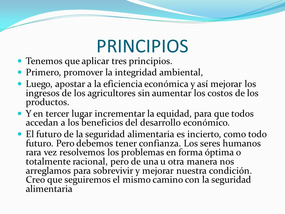 PRINCIPIOS Tenemos que aplicar tres principios.