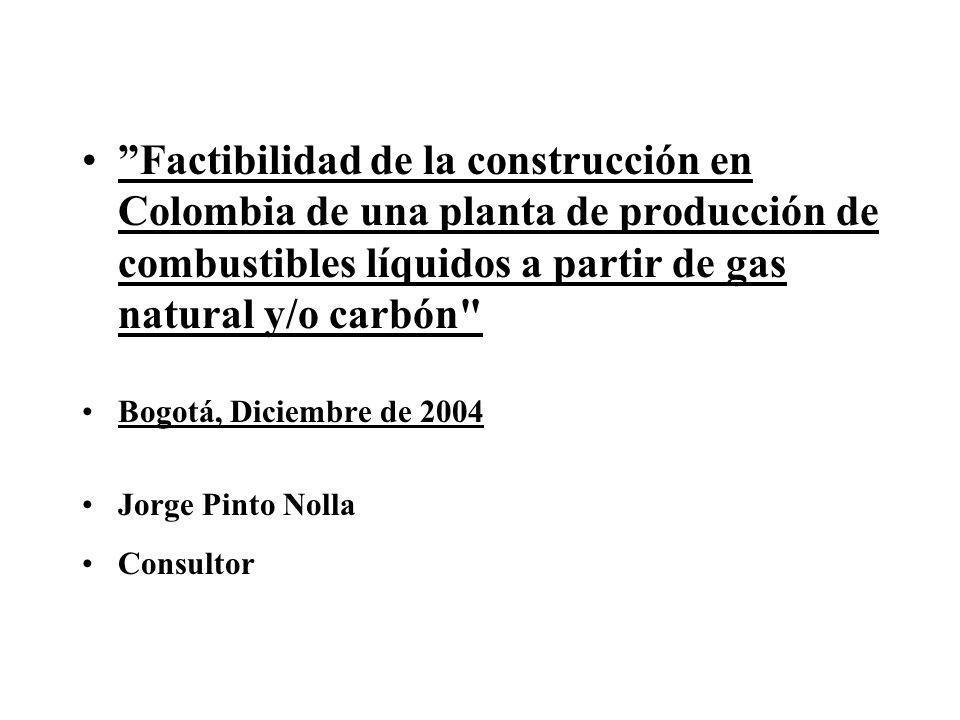 Factibilidad de la construcción en Colombia de una planta de producción de combustibles líquidos a partir de gas natural y/o carbón